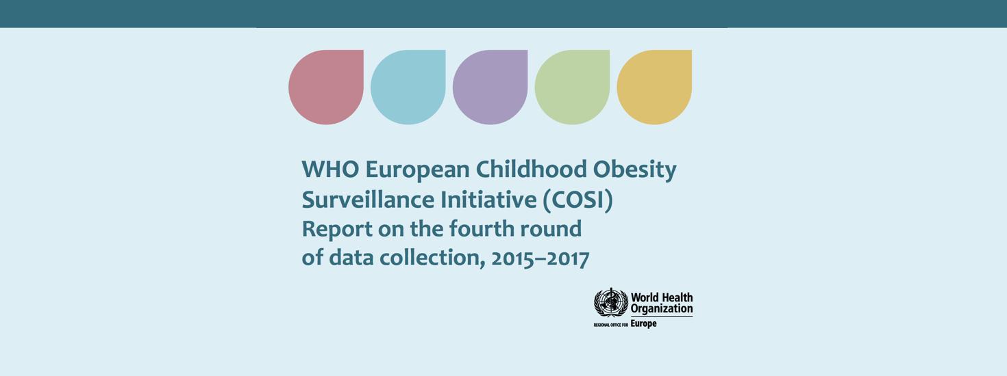 Relatório da 4ª ronda de recolha de dados (2015-2017) do WHO European Childhood Obesity Surveillance Initiative (COSI)